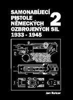 Kniha SAMONABIJECÍ PISTOLE NĚMECKÝCH OZBROJENÝCH SIL 1933 - 1945; 2. díl