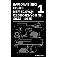 Kniha SAMONABIJECÍ PISTOLE NĚMECKÝCH OZBROJENÝCH SIL 1933 - 1945; 1. dil