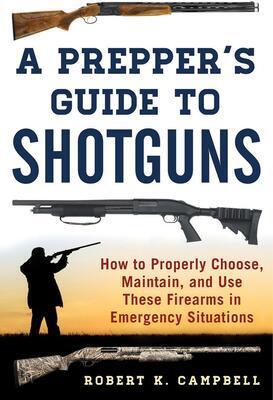 Kniha A Preppers Giude to Shotguns  R. K. Campbell