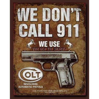 Tin Sign We Dont Call 911 kovová tabule
